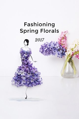 Fashioning Spring Florals 2017