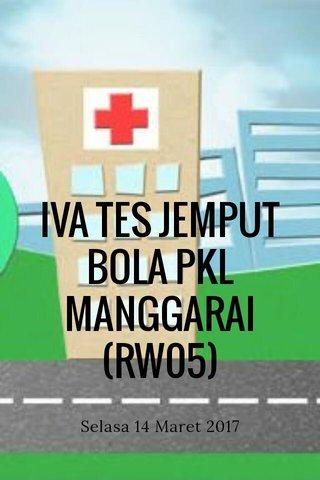 IVA TES JEMPUT BOLA PKL MANGGARAI (RW05) Selasa 14 Maret 2017