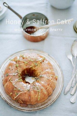 Honey & Saffron Cake with lemon thyme beurre noisette