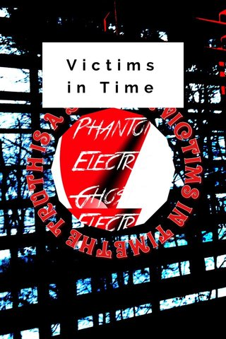 Victims in Time