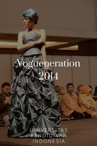 Vogueneration 2014 UNIVERSITAS PENDIDIKAN INDONESIA