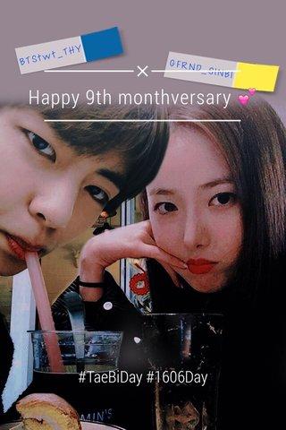 Happy 9th monthversary 💕 #TaeBiDay #1606Day