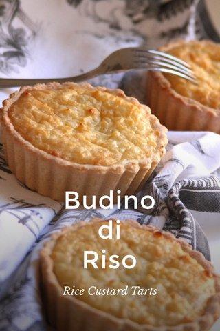 Budino di Riso Rice Custard Tarts