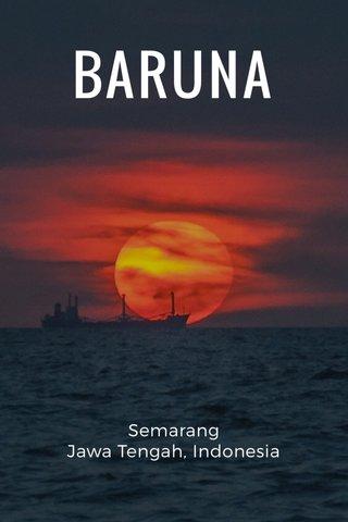 BARUNA Semarang Jawa Tengah, Indonesia