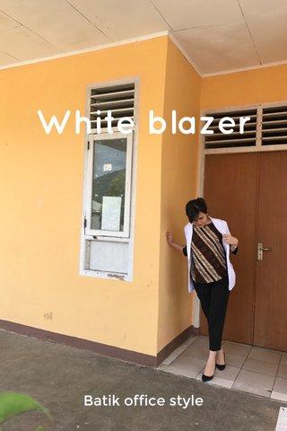 White blazer Batik office style