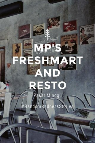MP'S FRESHMART AND RESTO Pasar Minggu #RandomRadnessStories