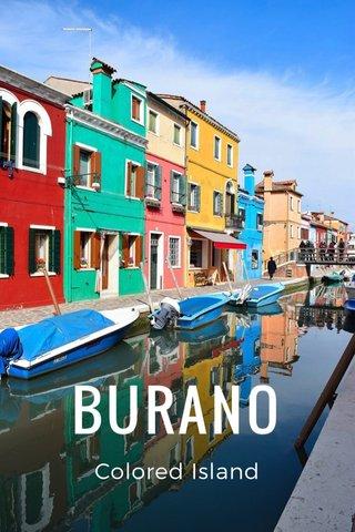BURANO Colored Island