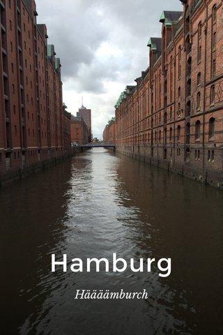 Hamburg Häääämburch
