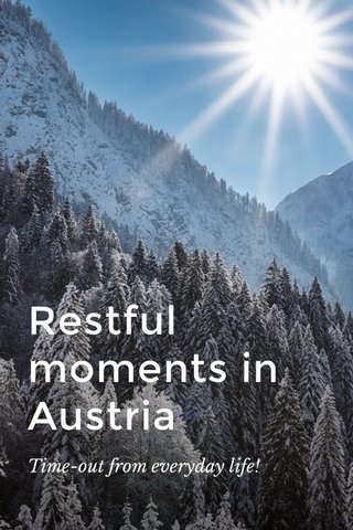 Restful moments in Austria Time-out from everyday life!