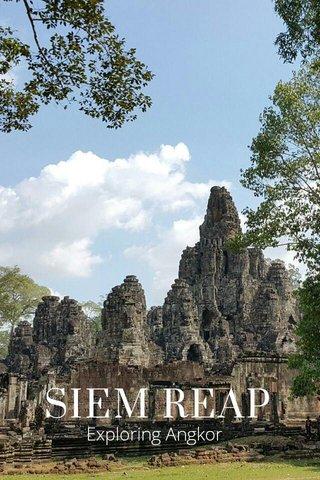 SIEM REAP Exploring Angkor