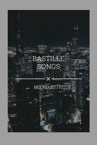 BASTILLE SONGS MOONDUST777