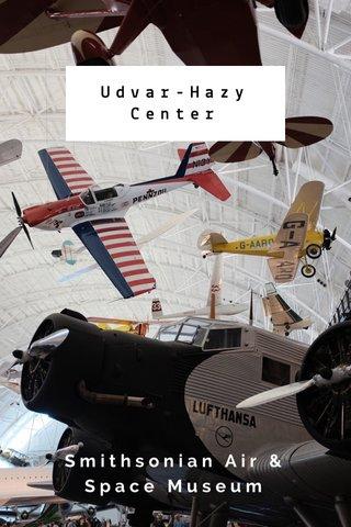 Udvar-Hazy Center Smithsonian Air & Space Museum