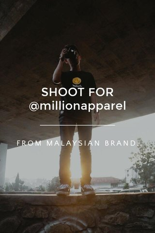 SHOOT FOR @millionapparel FROM MALAYSIAN BRAND.