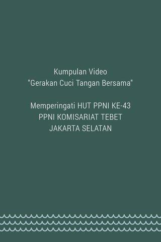 """Kumpulan Video """"Gerakan Cuci Tangan Bersama"""" Memperingati HUT PPNI KE-43 PPNI KOMISARIAT TEBET JAKARTA SELATAN"""