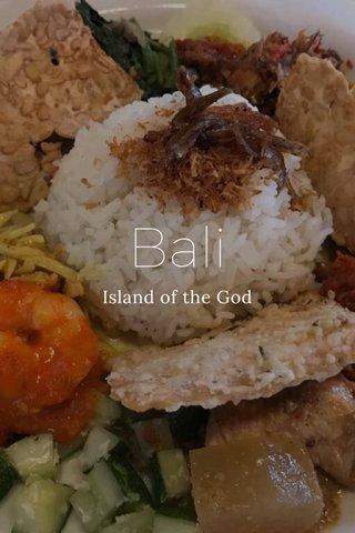 Bali Island of the God