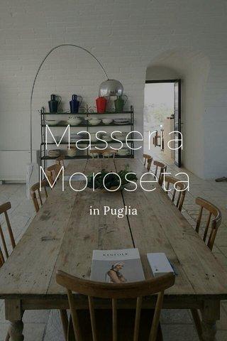 Masseria Moroseta in Puglia