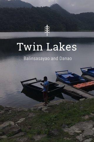Twin Lakes Balinsasayao and Danao