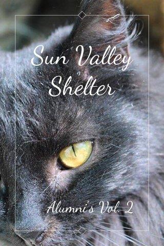 Sun Valley Shelter Alumni's Vol. 2