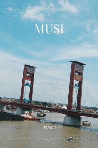 MUSI |river|
