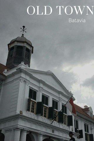 OLD TOWN Batavia