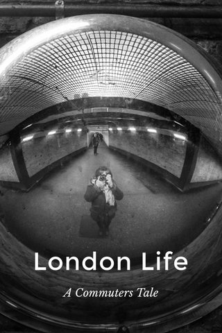 London Life A Commuters Tale