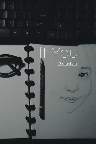 If You #sketch
