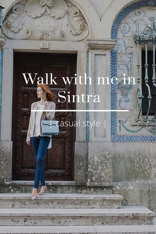 Walk with me in Sintra | casual style |