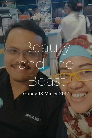 Beauty and The Beast Gancy 18 Maret 2017
