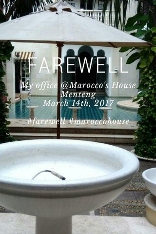 FAREWELL My office @Marocco's House Menteng March 14th, 2017 #farewell #maroccohouse