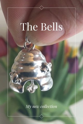 The Bells My new collection
