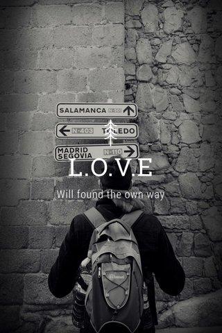 L.O.V.E Will found the own way