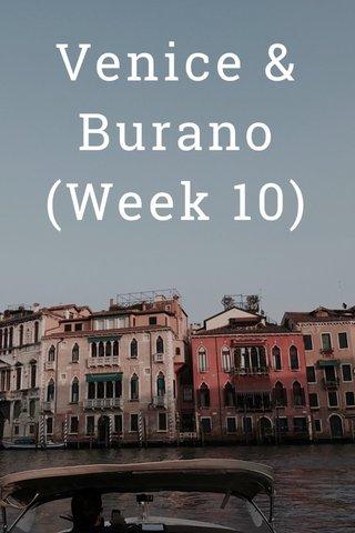 Venice & Burano (Week 10)