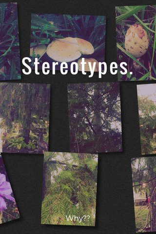 Stereotypes. Why??