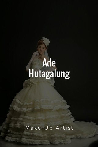 Ade Hutagalung Make-Up Artist
