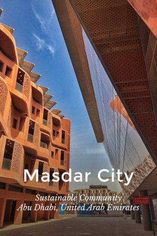 Masdar City Sustainable Community Abu Dhabi, United Arab Emirates