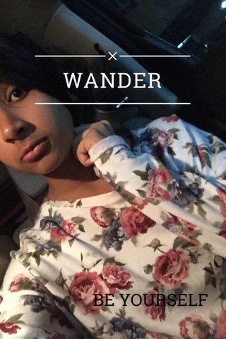 WANDER BE YOURSELF