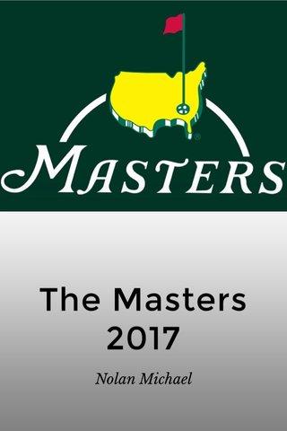 The Masters 2017 Nolan Michael