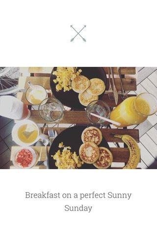 Breakfast on a perfect Sunny Sunday