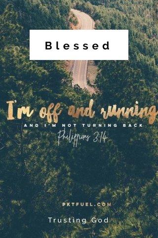 Blessed Trusting God