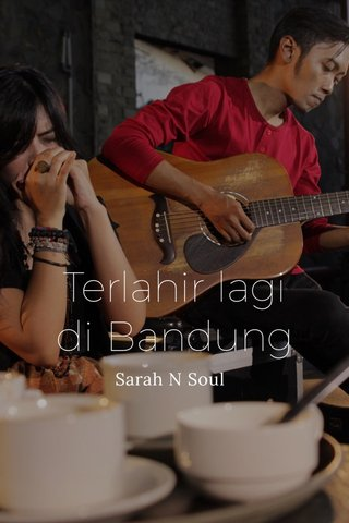 Terlahir lagi di Bandung Sarah N Soul