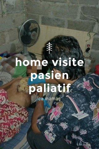 home visite pasien paliatif ca mamae