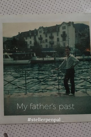 My father's past #stellerpenpal