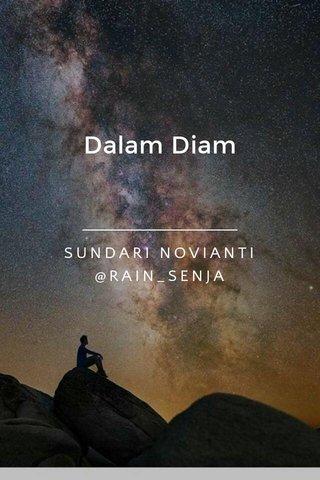 Dalam Diam SUNDARI NOVIANTI @RAIN_SENJA