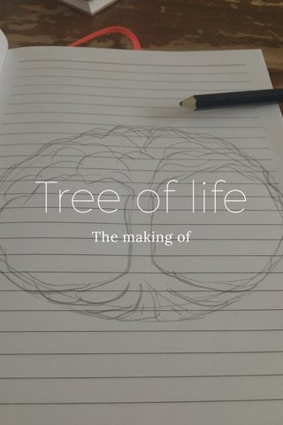 Tree of life The making of