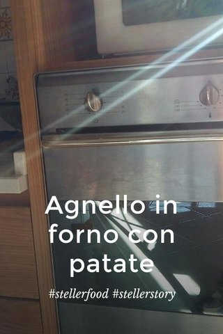 Agnello in forno con patate #stellerfood #stellerstory