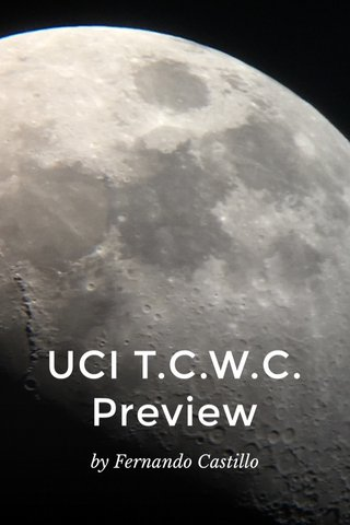 UCI T.C.W.C. Preview by Fernando Castillo