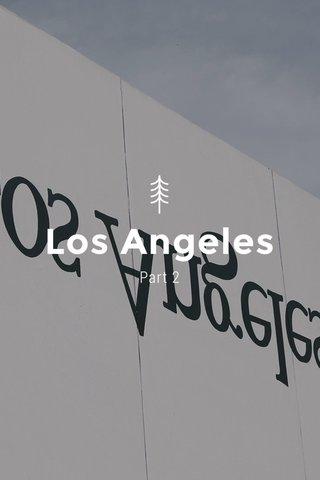 Los Angeles Part 2