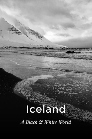 Iceland A Black & White World