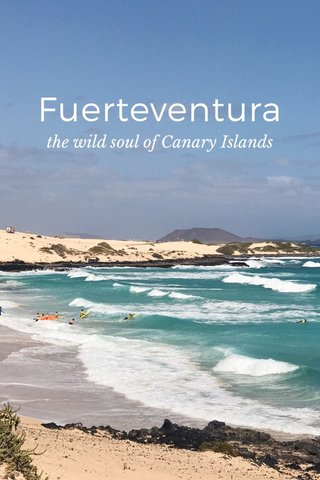 Fuerteventura the wild soul of Canary Islands
