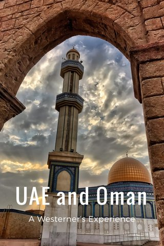 UAE and Oman A Westerner's Experience